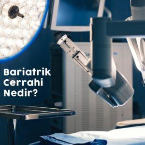 Bariatrik Cerrahi Nedir